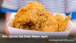Abis Operasi Gak Boleh Makan Ayam