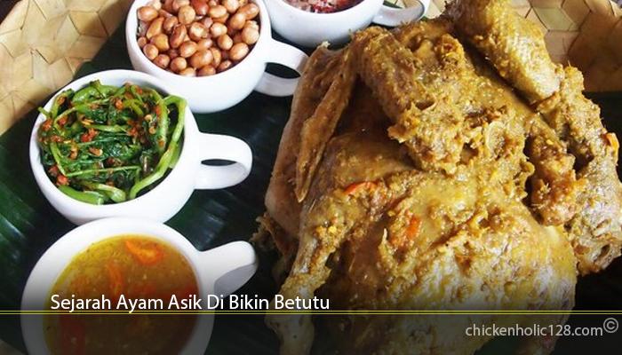 Sejarah Ayam Asik Di Bikin Betutu