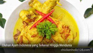 Olahan Ayam Indonesia yang Terkenal Hingga Mendunia