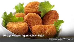 Resep Nugget Ayam Sehat Segar