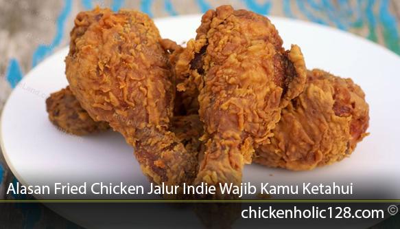alasan-fried-chicken-jalur-indie-wajib-kamu-ketahui